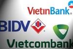 Vietcombank, Vietinbank, BIDV vào Top 2000 doanh nghiệp lớn nhất thế giới