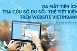 Ra mắt tiện ích tra cứu số dư sổ/thẻ tiết kiệm trên website VietinBank
