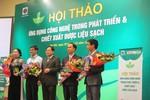 Dược liệu sạch Việt Nam: 'Cần phải có sự đầu tư đồng bộ'