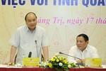 Thủ tướng ấn tượng với sự phát triển đáng khích lệ của Quảng Trị