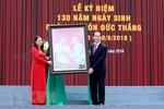 Kỷ niệm trọng thể 130 năm Ngày sinh Chủ tịch nước Tôn Đức Thắng