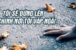 Giáo sư Nguyễn Lân Dũng đọc giùm bạn (9) - Vươn lên sau vấp ngã
