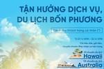 Hè rực rỡ với giải thưởng du lịch Hawaii đẳng cấp từ VietinBank