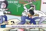 Đối tượng học sinh nào thường hay bị bạo hành trong nhà trường nhất?