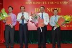 Bộ Chính trị bổ nhiệm Phó Trưởng Ban Kinh tế Trung ương