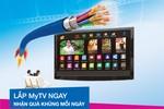MyTV khuyến mại khủng cho khách hàng lắp đặt trong tháng 6