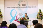 Phát động khám sàng lọc ung thư và phát hiện sớm một số bệnh ung thư