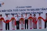 Tập đoàn TH chính thức vận hành nhà máy sữa tươi lớn nhất Đông Nam Á