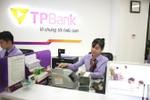 6 tháng đầu năm, TPBank đạt lợi nhuận 342 tỷ đồng