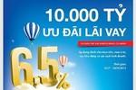 VietinBank dành 10.000 tỷ đồng cho cá nhân vay vốn, lãi suất từ 6,5%/năm