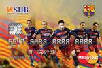 Sử dụng thẻ SHB-FCB MasterCard, lên đường đến Camp Nou xem FC Barcelona thi đấu