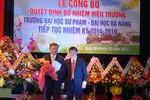 Phó giáo sư lịch sử được bổ nhiệm Hiệu trưởng Trường Đại học sư phạm Đà Nẵng