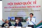 Tranh luận gay gắt giữa phát triển du lịch và bảo tồn di sản