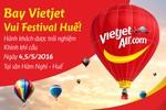 Bay Vietjet đến Festival Huế, hành khách được miễn phí trải nghiệm khinh khí cầu