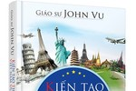 """Giáo sư John Vũ và """"Kiến tạo thế hệ Việt Nam ưu việt"""""""