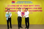 Bổ nhiệm các chức danh lãnh đạo Liên doanh Việt - Nga Vietsovpetro