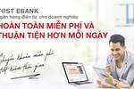 Techcombank miễn phí hoàn toàn mọi giao dịch F@st Ebank cho doanh nghiệp