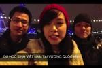 Clip du học sinh Việt khắp thế giới chúc Tết gây sốt