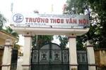 Huyện Đông Anh bất lực trước sai phạm của trường Vân Nội?