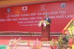 Khánh thành bếp ăn mẫu 2,3 tỷ đồng ở Lạng Sơn giúp học sinh cải thiện dinh dưỡng