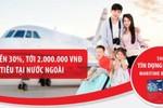 Hoàn tiền 30% cho các chi tiêu nước ngoài với thẻ tín dụng du lịch Maritime Visa