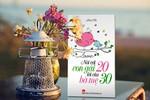 Giáo sư Nguyễn Lân Dũng đọc giùm bạn (47) - Nói với con gái 20 lời của bà mẹ 30