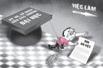 Trường báo cáo gian dối số cử nhân thất nghiệp sẽ bị hạn chế chỉ tiêu tuyển sinh