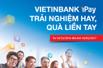 Nhận tiền ngay khi kích hoạt, thanh toán hóa đơn qua VietinBank iPay