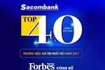 Sacombank thuộc top 40 thương hiệu giá trị nhất Việt Nam 2017