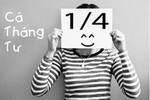 Cá tháng Tư - Dịp vui không thể bỏ lỡ của giới trẻ