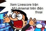 Đôrêmon chế: Nobita khóc vì tuyển Việt Nam và M.U, Arsenal