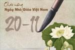 Lời chúc mới nhất tri ân thầy cô nhân ngày Nhà giáo Việt Nam