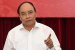 """Thủ tướng yêu cầu """"phải thực hiện bằng được mục tiêu tăng trưởng kinh tế 6,7%"""""""