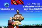 Thủ tướng: Đà Nẵng không nên tự mãn mà phải nghĩ lớn hơn, vươn tầm quốc tế