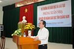 Bộ trưởng Nhạ muốn nghe Quảng Nam nói về khó khăn khi thực hiện chương trình mới