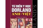 Từ điển Y khoa nổi tiếng thế giới Dorland đã có mặt ở Việt Nam