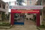 Phát giác thêm nhiều sai phạm lớn tại Trung tâm GDTX Yên Định