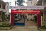 """Vụ tiêu cực tại Trung tâm GDTX Yên Định là do lãnh đạo """"nhắm mắt"""" làm liều"""