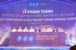 Khánh thành quần thể du lịch 7.000 tỷ đồng FLC Quy Nhơn