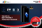 Chủ thẻ Maritime Bank có thể mua iPhone 7 trả góp, lãi suất 0%