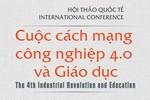 """Hôm nay diễn ra hội thảo quốc tế """"Cuộc cách mạng Công nghiệp 4.0 và Giáo dục"""""""