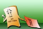 Đánh thuế tiền gửi tiết kiệm: Một kiến nghị tối tăm, thiếu tình người!