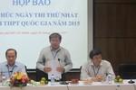 Thứ trưởng Bùi Văn Ga: Ngày thi đầu tiên diễn ra an toàn, nghiêm túc
