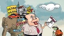 Củi lớn, củi bé vào lò, nhưng tài sản tham nhũng đi đâu?