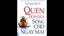 Giáo sư Nguyễn Lân Dũng đọc giùm bạn (19) - Quên hôm qua, sống cho ngày mai