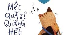Giáo sư Nguyễn Lân Dũng đọc giùm bạn (38) - Mệt quá à? Quẳng hết đi!
