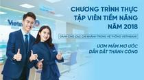 VietinBank tuyển dụng gần 150 thực tập viên năm 2018