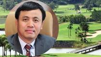 Khởi tố bị can, bắt giam ông chủ Công ty Cổ phần sân gôn Ngôi sao Chí Linh