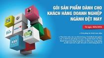 """VietinBank triển khai gói sản phẩm """"độc quyền"""" cho doanh nghiệp dệt may"""