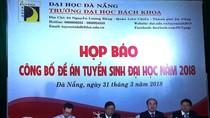 Đề án tuyển sinh 2018 của Đại học Bách khoa Đà Nẵng có gì mới?